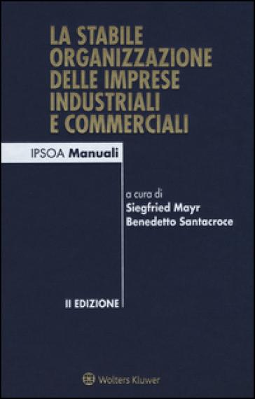 La stabile organizzazione delle imprese industriali e commerciali. Con Contenuto digitale per download e accesso on line - S. Mayr |