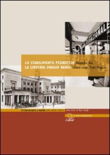 Lo stabilimento Pedrocchi. La libreria Draghi Randi - Alessandro Baù pdf epub