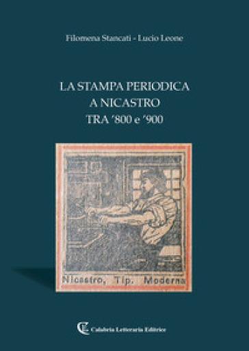 La stampa periodica a Nicastro tra '800 e '900 - Filomena Stancati | Thecosgala.com