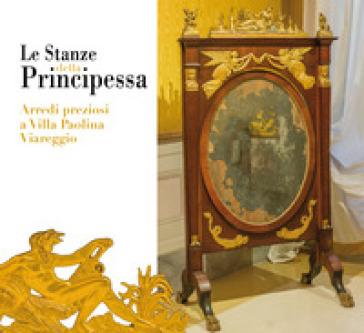 Le stanze della principessa. Arredi preziosi a villa Paolina Viareggio - R. Frediani pdf epub