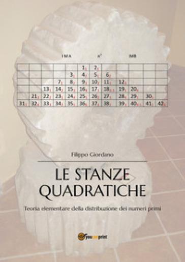 Le stanze quadratiche. Teoria elementare della distribuzione dei numeri primi - Filippo Giordano | Jonathanterrington.com