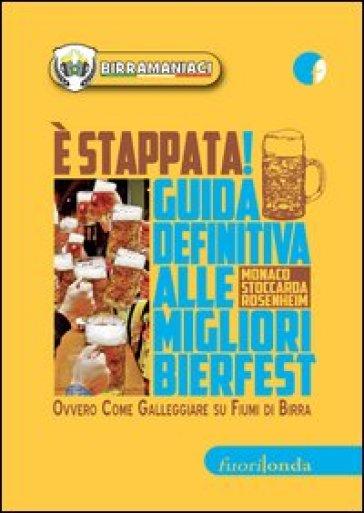 E stappata! Guida definitiva alle migliori bierfest. Ovvero come galleggiare su fiumi di birra - Birramaniaci   Rochesterscifianimecon.com