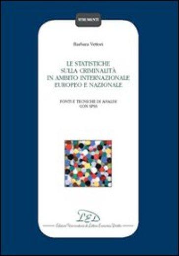 Le statistiche sulla criminalità in ambito internazionale, europeo e nazionale - Barbara Vettori |