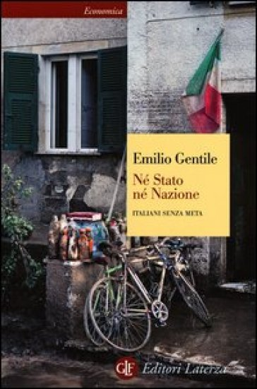 Né stato né nazione. Italiani senza meta - Emilio Gentile | Jonathanterrington.com