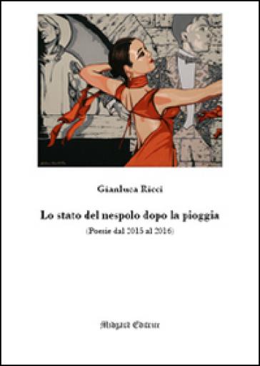 Lo stato del nespolo dopo al pioggia - Gianluca Ricci |