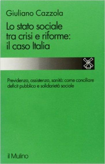 Lo stato sociale tra crisi e riforme: il caso Italia - Giuliano Cazzola  