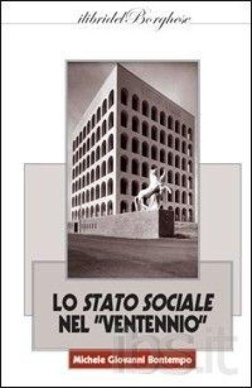 Lo stato sociale nel «Ventennio» - Michele G. Bontempo |