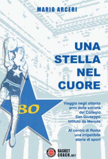 Una stella nel cuore. Ediz. illustrata - Mario Arceri | Thecosgala.com
