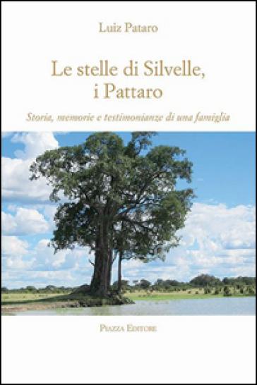 Le stelle di Silvelle, i Pattaro. Storia, memorie e testimonianze di una famiglia - Luiz Pataro   Jonathanterrington.com