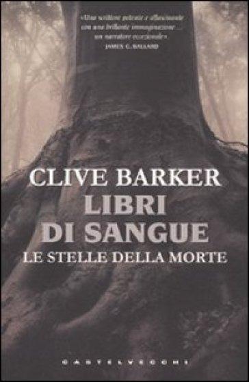 Le stelle della morte. Libri di sangue - Clive Barker  