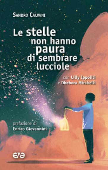 Le stelle non hanno paura di sembrare lucciole - Sandro Calvani | Ericsfund.org