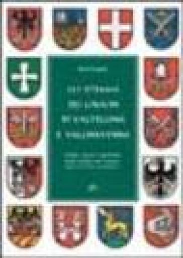 Gli stemmi dei comuni di Valtellina e Valchiavenna. Origini, storia e significato degli emblemi dei comuni della provincia di Sondrio - Marco Foppoli   Ericsfund.org