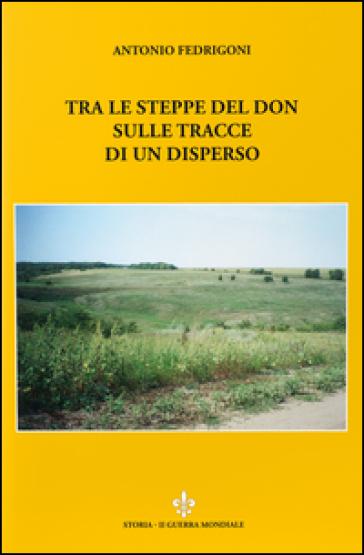 Tra le steppe del Don sulle tracce di un disperso