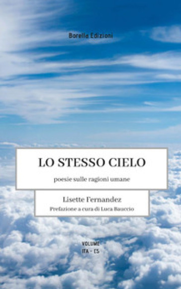 Lo stesso cielo. Poesie sulle ragioni umane. Ediz. italiana e spagnola - Lisette Fernandez | Jonathanterrington.com