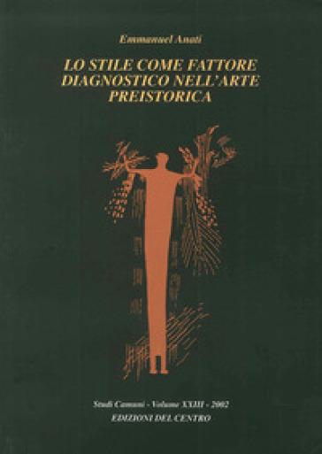 Lo stile come fattore diagnostico nell'arte preistorica - Emmanuel Anati |