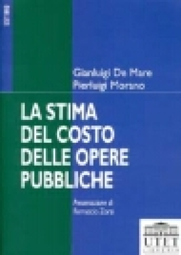 La stima del costo delle opere pubbliche - Gianluigi De Mare |