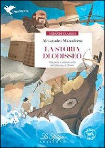 La storia di Odisseo. Con espansione online - Mazzaferro Alessandro | Jonathanterrington.com