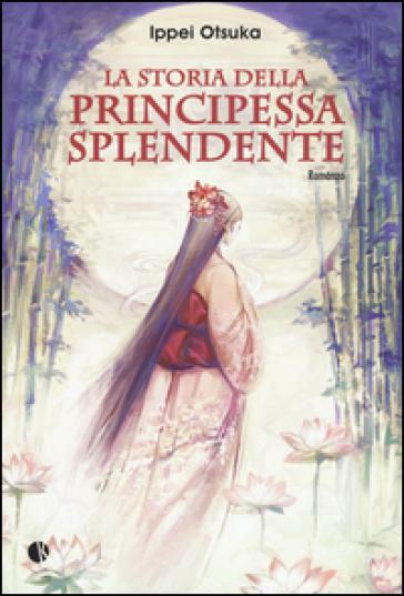 La storia della Principessa Splendente - Ippei Otsuka | Rochesterscifianimecon.com