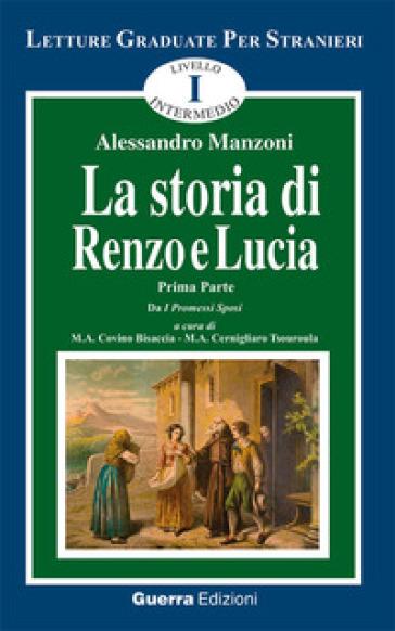 La storia di Renzo e Lucia. Tratto da «I promessi sposi». 1. - Alessandro Manzoni |