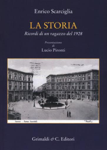 La storia. Ricordi di un ragazzo del 1928 - Enrico Scarciglia   Kritjur.org