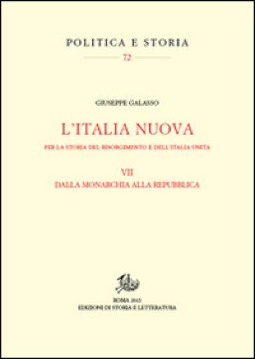 Per la storia del Risorgimento e dell'Unità d'Italia. 7.Itinerari della Nuova Italia - Giuseppe Galasso | Kritjur.org