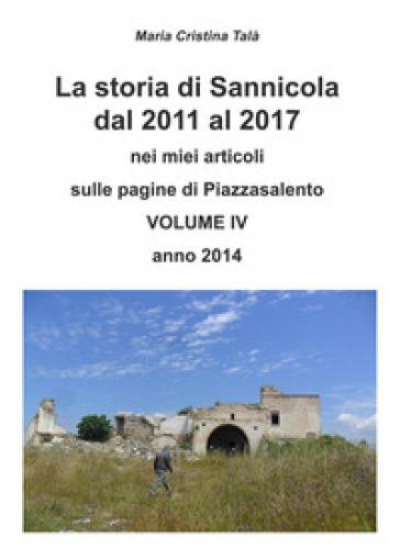 La storia di Sannicola dal 2011 al 2017 nei miei articoli sulle pagine di «Piazzasalento». 4. - Maria Cristina Talà |