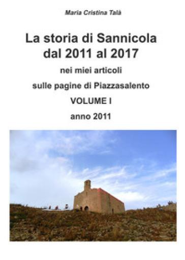 La storia di Sannicola dal 2011 al 2017 nei miei articoli sulle pagine di «Piazzasalento». 1: Anno 2011 - Maria Cristina Talà  