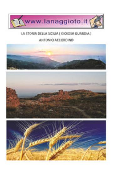 La storia della Sicilia (Gioiosa Guardia) - Antonio Accordino | Kritjur.org