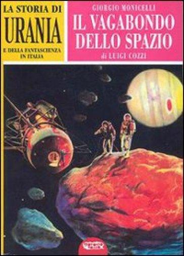 La storia di «Urania» e della fantascienza in Italia. Ediz. illustrata. 2. - Luigi Cozzi |