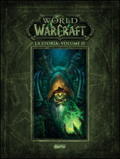 La storia. World of Warcraft. 2.