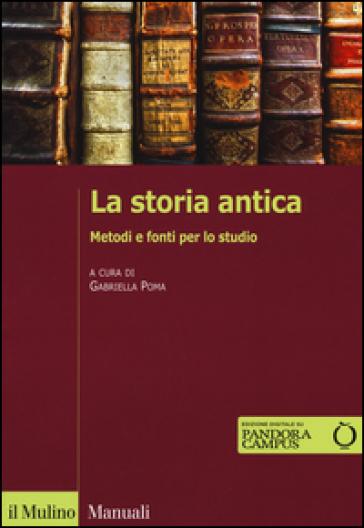 La storia antica. Metodi e fonti per lo studio. Con e-book - G. Poma  