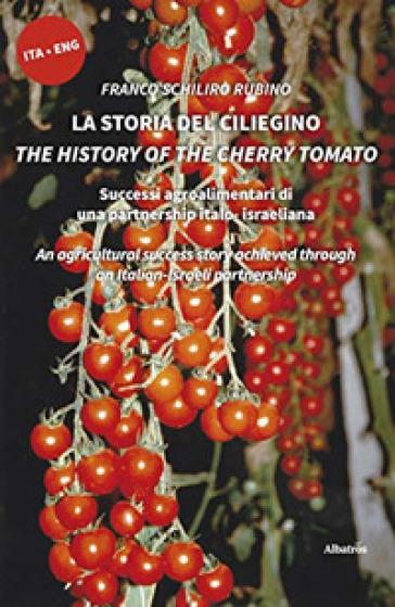 La storia del ciliegino-The history of the cherry tomato. Ediz. bilingue - Franco Schirilò Rubino |