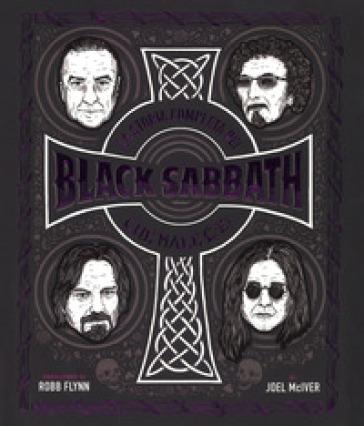 La storia completa dei Black Sabbath. Che male c'è? Ediz. a colori - Joel Molver |