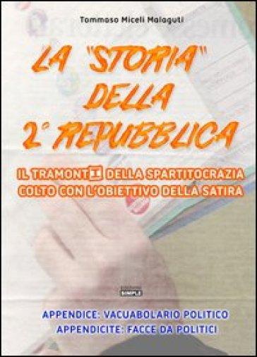 La «storia» della 2° Repubblica - Tommaso Miceli Malaguti |