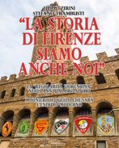 La storia di Firenze siamo anche noi