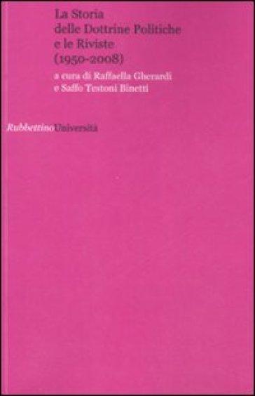 La storia delle dottrine politiche e le riviste (1950-2008) - S. Testoni Binetti |