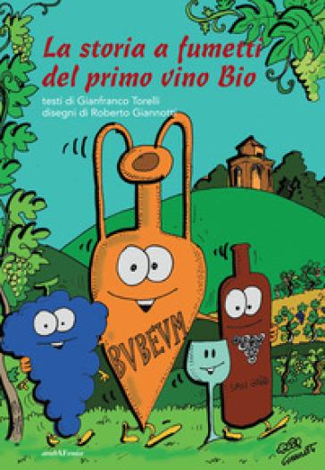 La storia a fumetti del primo vino bio - Roberto Giannotti pdf epub