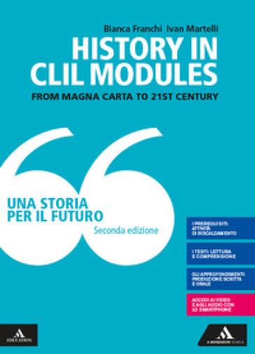 Una storia per il futuro. History in clil modules. Per le Scuole superiori. Con e-book. Con espansione online - Vittoria Calvani   Ericsfund.org