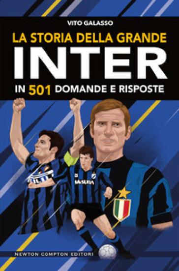 La storia della grande Inter in 501 domande e risposte - Vito Galasso pdf epub