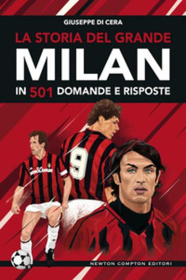 La storia del grande Milan in 501 domande e risposte - Giuseppe Di Cera pdf epub