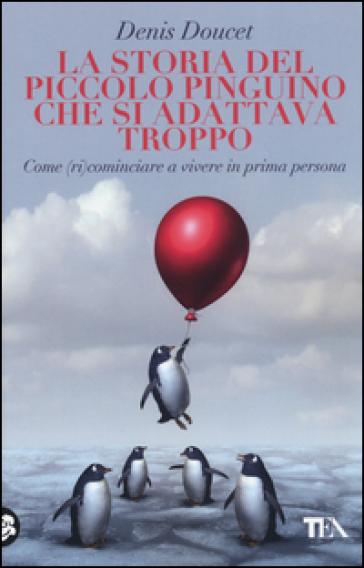 La storia del piccolo pinguino che si adattava troppo - Denis Doucet | Jonathanterrington.com