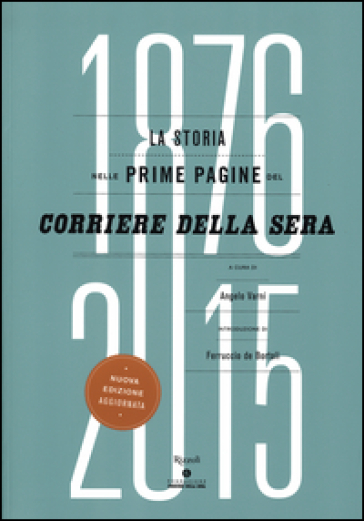 La storia nelle prime pagine del Corriere della Sera (1876-2015) - A. Varni pdf epub