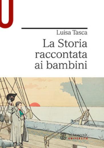 La storia raccontata ai bambini - Luisa Tasca pdf epub