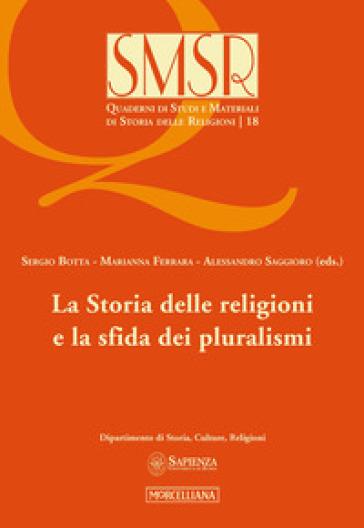 La storia delle religioni e la sfida dei pluralismi - S. Botta |