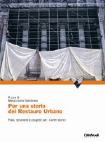 Per una storia del restauro urbano piani strumenti e for Piani di piantagione storici