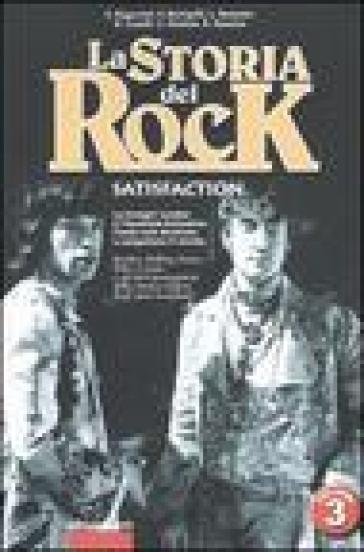 La storia del rock. 3.Satisfaction