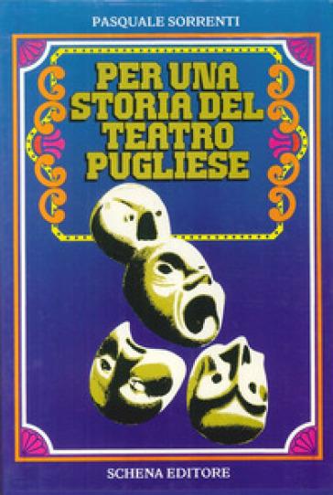Per una storia del teatro pugliese-Il cinema e la Puglia - Pasquale Sorrenti | Thecosgala.com