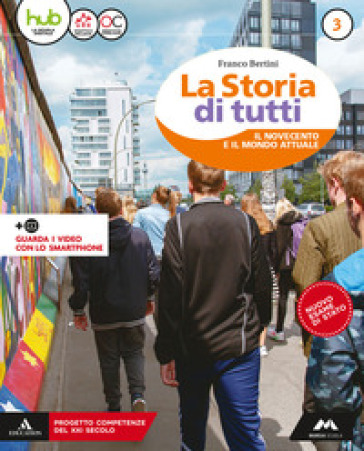 La storia di tutti. Didattica inclusiva. Per la Scuola media. Con e-book. Con espansione online. 3. - Franco Bertini |