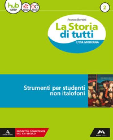 La storia di tutti. Volume per stranieri. Per la Scuola media. Con e-book. Con espansione online. 2. - Franco Bertini  