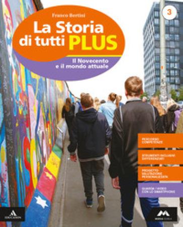 La storia di tutti plus. Per la Scuola media. Con e-book. Con espansione online. Con 2 libri: Atlante-Quaderno. 3. - Franco Bertini | Kritjur.org